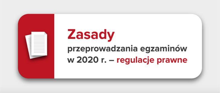 Zasady przeprowadzania egzaminów w 2020 r., regulacje prawne